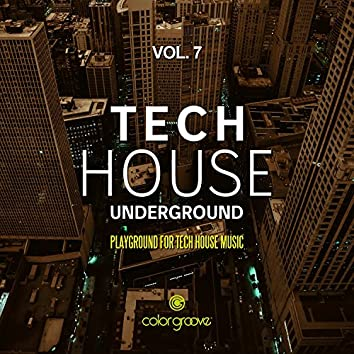 Tech House Underground, Vol. 7 (Playground For Tech House Music)