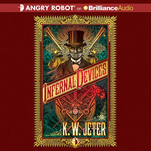Infernal Devices Audiobook By K. W. Jeter cover art