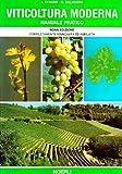Viticoltura moderna. Per gli Ist. Tecnici agrari