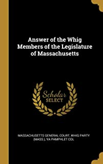 Answer of the Whig Members of the Legislature of Massachusetts