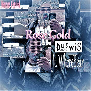 Rose Gold (feat. WhereBear)