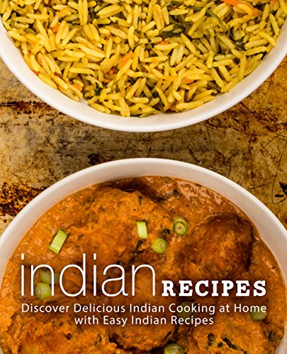 Indian Recipes: Discover Delicious Indian Cooking at Home with Easy Indian Recipes by [BookSumo Press]