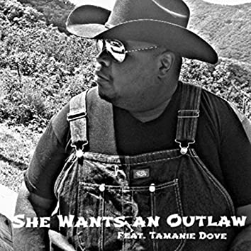 She Wants an Outlaw (feat. Tamanie Dove)