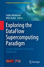 Exploring the DataFlow Supercomputing Paradigm: Example Algorithms for Selected Applications (Computer Communications and Networks)