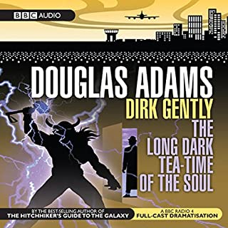 Dirk Gently     The Long Dark Tea-Time of the Soul (Dramatised)              By:                                                                                                                                 Douglas Adams                               Narrated by:                                                                                                                                 Harry Enfield                      Length: 3 hrs and 17 mins     17 ratings     Overall 4.3