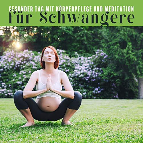 Gesunder Tag mit Körperpflege und Meditation für Schwangere: New Age Musik & Atemtherapie zum Stressabbau