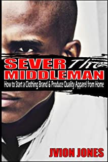 Sever The Middleman: How to Start a Clothing Brand & Produce Quality Apparel from Home