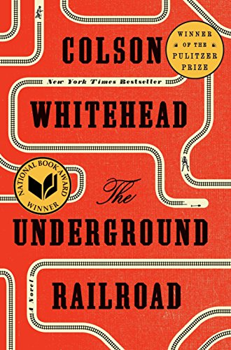 The Underground Railroad (Pulitzer Prize Winner) (National Book Award...