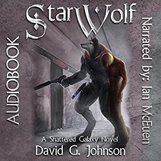 Star Wolf     Shattered Galaxy              By:                                                                                                                                 David G. Johnson                               Narrated by:                                                                                                                                 Ian McEuen                      Length: 15 hrs and 47 mins     4 ratings     Overall 5.0