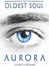 The Oldest Soul - Aurora (Volume 2) (Italian Edition)