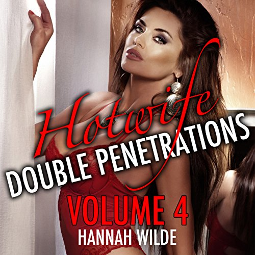 Hotwife Double Penetrations, Volume 4 audiobook cover art