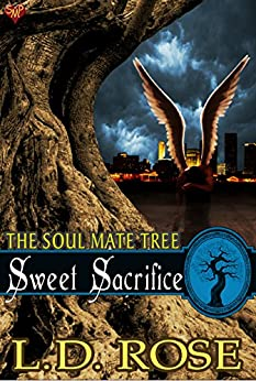 Sweet Sacrifice (The Soul Mate Tree Book 9) by [L.D. Rose]