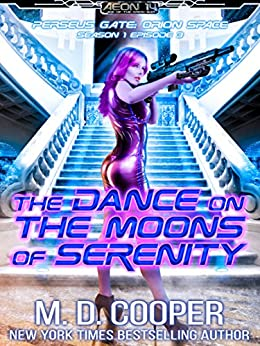 The Dance on the Moons of Serenity (Perseus Gate Book 3) by [M. D. Cooper]