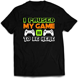 I Paused My Game to Be Here T Shirt Video Game T Shirts for Men