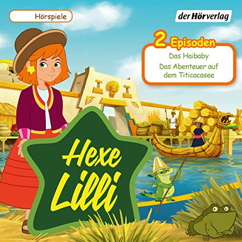 Das Haibaby & Das Abenteuer auf dem Titicacasee     Hexe Lilli              By:                                                                                                                                 Eva Wehrum                               Narrated by:                                                                                                                                 Thomas Karallus,                                                                                        Daniela Golpashin,                                                                                        Paul Sedlmeir,                   and others                 Length: 47 mins     Not rated yet     Overall 0.0