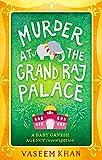 Murder at the Grand Raj Palace: Baby Ganesh Agency Book 4 (Baby Ganesh series)