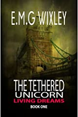 The Tethered Unicorn: Living Dreams 1 Kindle Edition