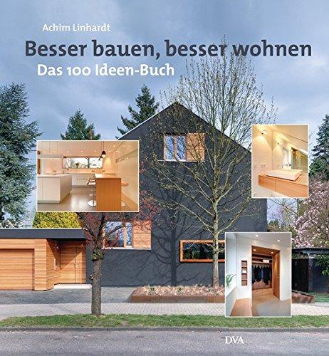 Besser bauen, besser wohnen: Das 100-Ideen-Buch