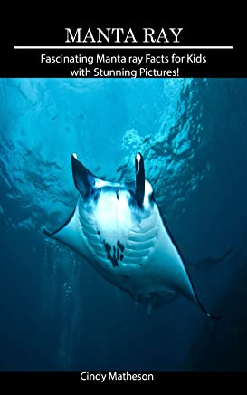 Manta ray: Fascinating Manta ray Facts for Kids with Stunning Pictures! (English Edition)
