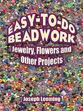 Abalorios fáciles de hacer: joyas, flores y otros proyectos