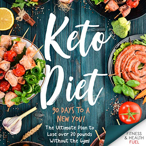 Keto Diet: 90 Days to a New You! audiobook cover art