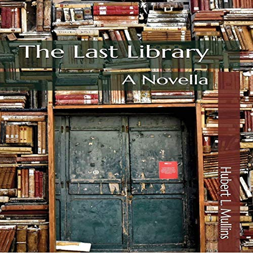 The Last Library: A Novella cover art