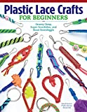 Plastic Lace Crafts for Beginners: Groovy Gimp, Super Scoubidou, and Beast Boondoggle (Design Originals)...