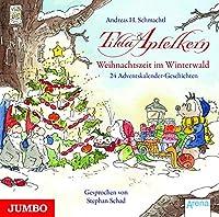 Tilda Apfelkern. Weihnachtszeit im Winterwald: 24 Adventskalender-Geschichten