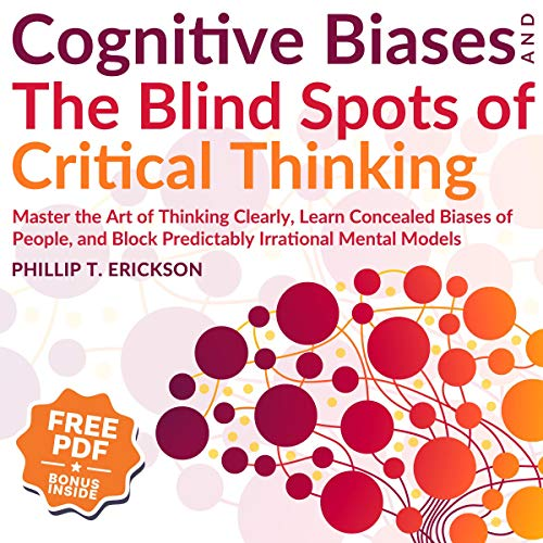 Cognitive Biases and the Blind Spots of Critical Thinking audiobook cover art