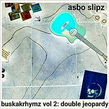 Buskakrhymz Vol. 2: Double Jeopardy
