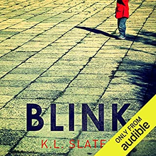 Blink     A psychological thriller with a killer twist you'll never forget              By:                                                                                                                                 K. L. Slater                               Narrated by:                                                                                                                                 Lucy Price-Lewis                      Length: 8 hrs and 13 mins     914 ratings     Overall 4.2