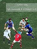 La maglia e l'ovale 2.0 (Italian Edition)