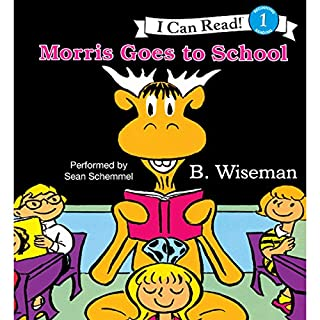 Morris Goes to School                   By:                                                                                                                                 B. Wiseman                               Narrated by:                                                                                                                                 Sean Schemmel                      Length: 9 mins     3 ratings     Overall 5.0