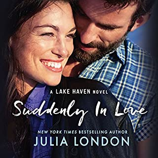 Suddenly in Love     A Lake Haven Novel, Book 1              By:                                                                                                                                 Julia London                               Narrated by:                                                                                                                                 Cristina Panfilio                      Length: 9 hrs and 34 mins     766 ratings     Overall 4.4