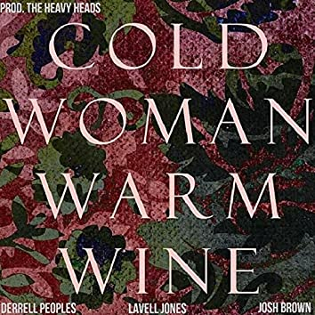 Cold Woman Warm Wine (feat. Josh Brown & Derrell Peoples)