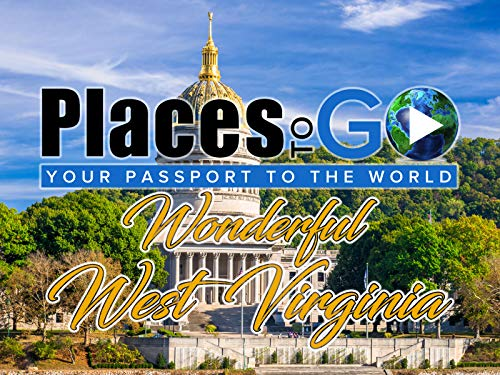 Places To Go - WONDERFUL West Virginia