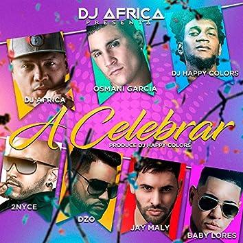 A Celebrar (feat. 2Nyce, DZO, Jay Maly & Baby Lores)