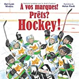 A Vos Marques! Prets? Hockey! (French Edition) by Kari-Lynn Winters (2016-09-01) - Scholastic - 01/09/2016