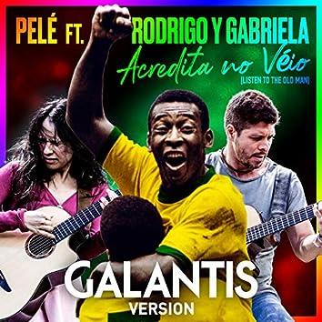 Acredita No Véio (Listen To The Old Man) (Galantis Version)