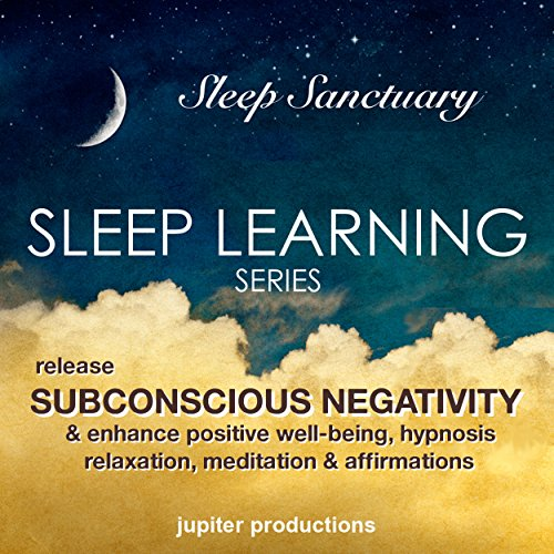 Release Subconscious Negativity & Enhance Positive Well-Being audiobook cover art
