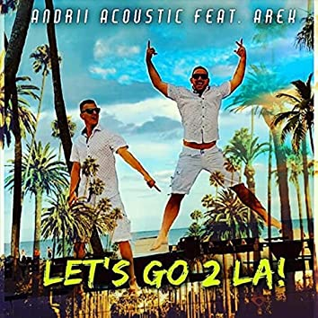 Let's Go 2 L.A! (feat. Arek)