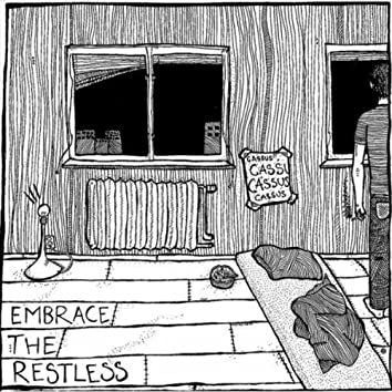 Embrace the restless
