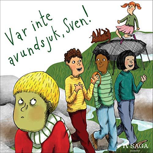 Var inte avundsjuk, Sven! cover art