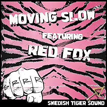 Moving Slow (feat. Red Fox)
