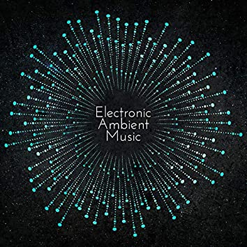 Electronic Ambient Music