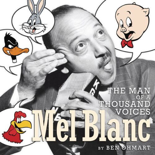 Mel Blanc: The Man of a Thousand Voices audiobook cover art