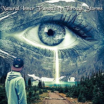 Natural Inner Tranquility Through Storms