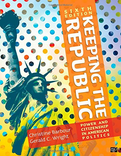 Keeping the Republic: Power and Citizenship in American Politics