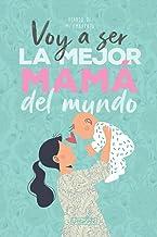 Voy a ser la mejor mamá del mundo. Diario de mi embarazo.: (Spanish) Regalo original para mamás embarazadas. Agenda álbum ...