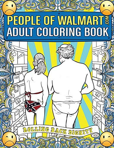 People of Walmart.com Adult Coloring Book: Rolling Back...